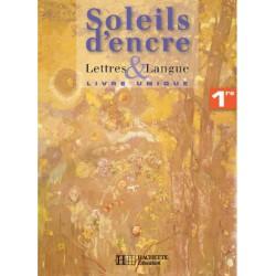 Soleils d'encre 1e - Lettres et Langues - 2007 - Hachette