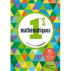 Mathematique 1e S - Collection Barbazo - Manuel - 2015 - Hachette