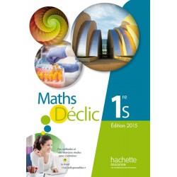 Maths Declic 1e S - Manuel - 2015 - Hachette