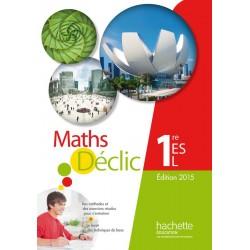 Maths Declic 1e ES / L - Manuel - 2015 - Hachette