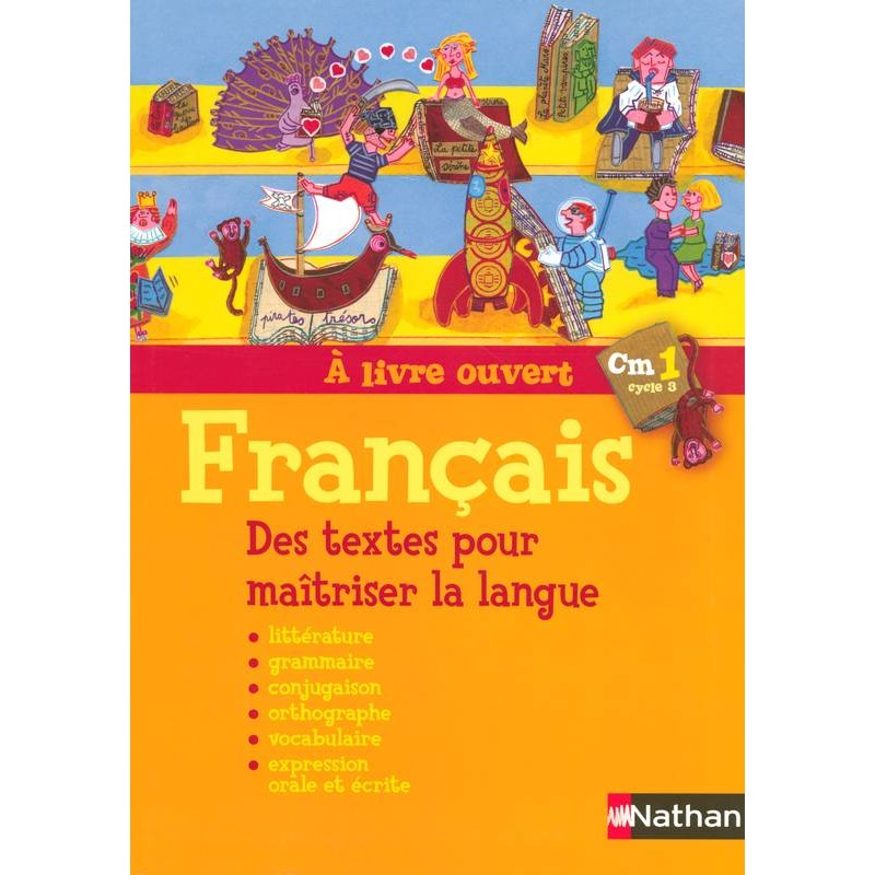 A Livre Ouvert Cm1 Des Textes Pour Maitriser La Langue Nathan