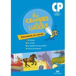 Les Cahiers de la luciole CP : Découverte du monde - Adapté au programme Marocain - Hatier