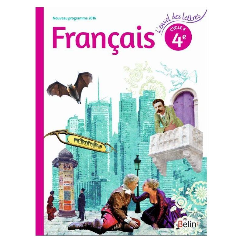L Envol Des Lettres 4e Livre De L Eleve 2016 Belin
