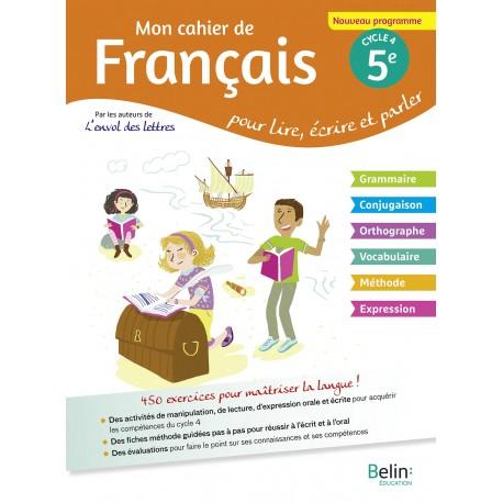L Envol Des Lettres Mon Cahier De Francais 5e 2017 Belin