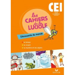Les Cahiers de la luciole CE1 : Découverte du monde - Adapté au programme Marocain - Hatier