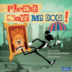 Please, save my dog ! - Collection English Cupcake - Album 4 - 2016 - Hachette