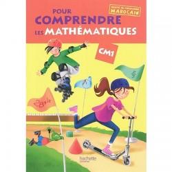 Pour comprendre les Maths CM1 - Fichier de l'élève - Adapté au programme Marocain - Hachette
