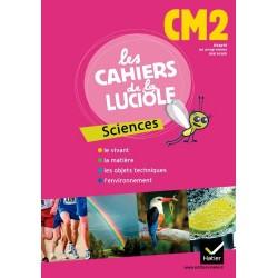 Les cahiers de la luciole CM2 : Sciences - Adapté au programme Marocain - Hatier