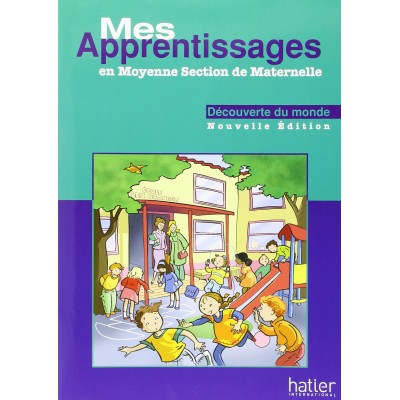 Mes Apprentissages - MS - Maths - Découverte du Monde - Hatier