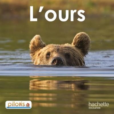 PILOTIS Album 2 - L'OURS - Hachette